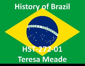 Union College HST-272-01 History of Brazil. Winter 2018